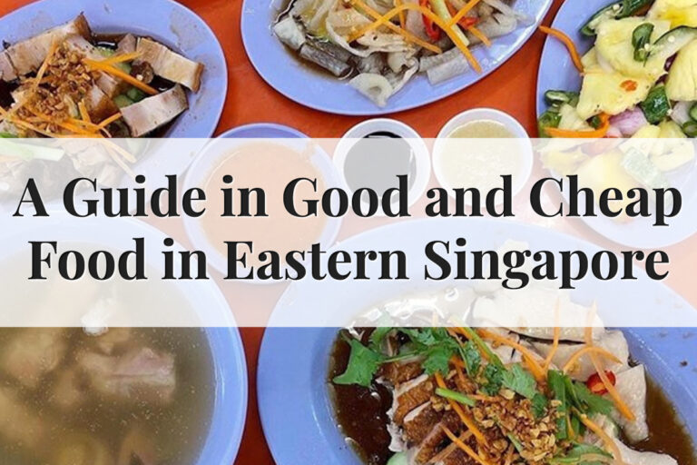 Where to Find Good and Cheap Eats in Eastern Singapore Featured Image
