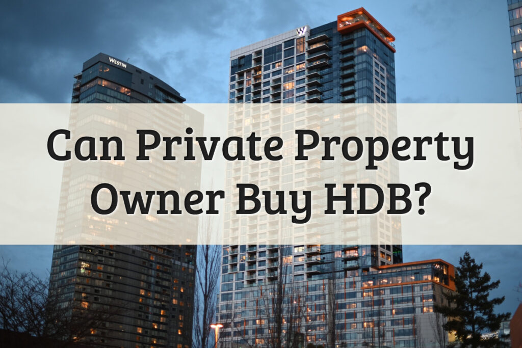 Can I Own an HDB Flat and Private Condo Feature Image