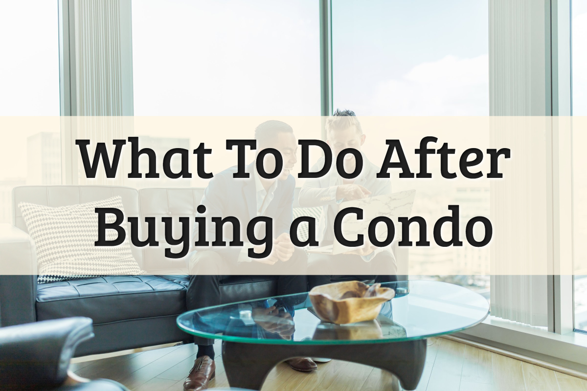 What to do after you buy a condo feature image